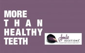 More than healthy teeth
